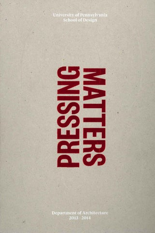 Pressing Matters 3 By University Of Pennsylvania School Of Design