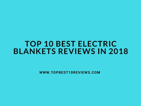 Top 10 Best Electric Blankets Reviews In 2018 By Topbest10reviews Issuu