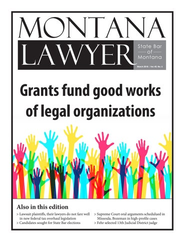March 2018 montana lawyer w by State Bar of Montana - issuu