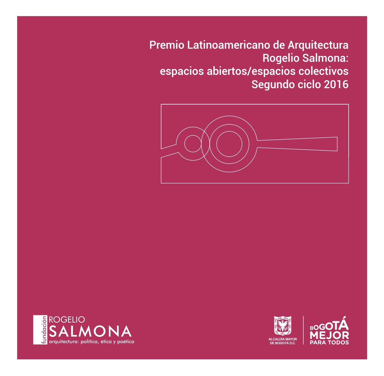 4ab776070898b Premio Latinoamericano de Arquitectura Rogelio Salmona. Espacios  abiertos espacios colectivos. by Instituto Distrital Patrimonio Cultural -  issuu
