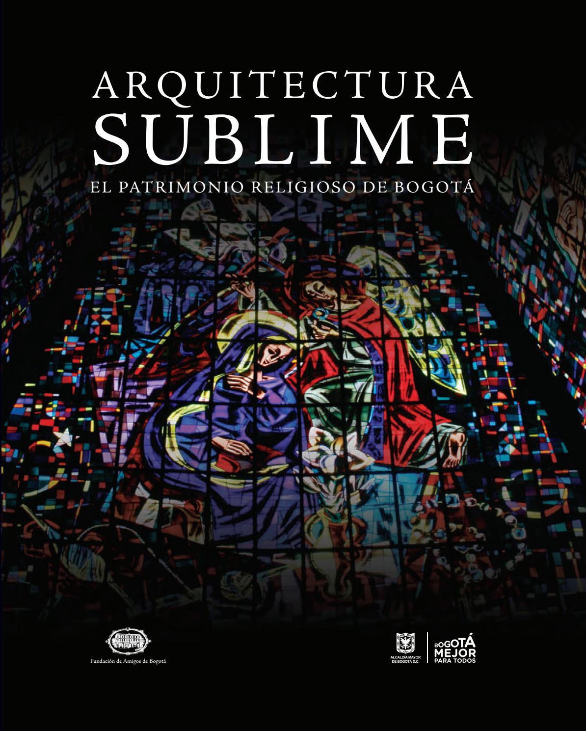 Arquitectura Sublime by Instituto Distrital Patrimonio Cultural - issuu