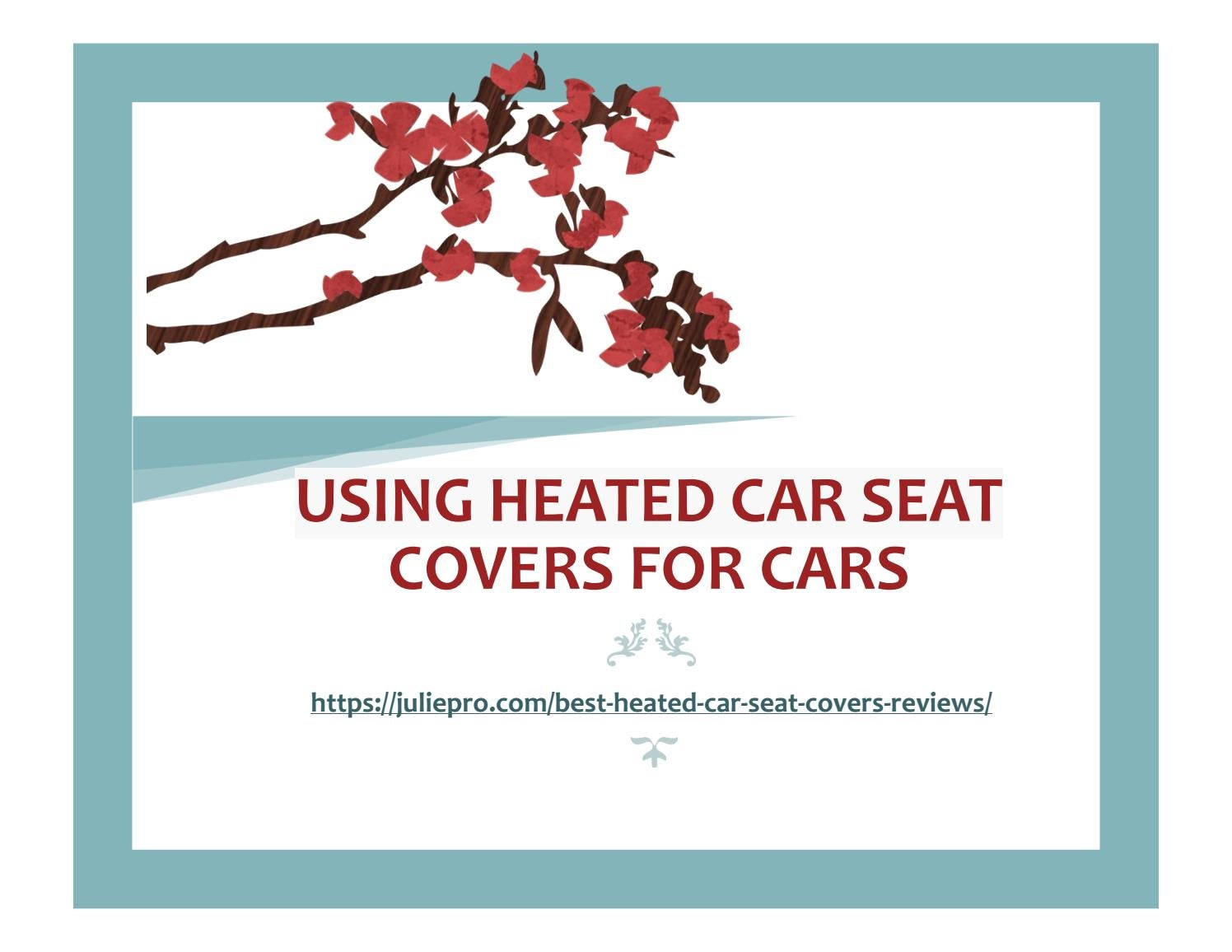 Using The Best Heated Car Seat Covers For Cars And Office Chairs By JuliePro