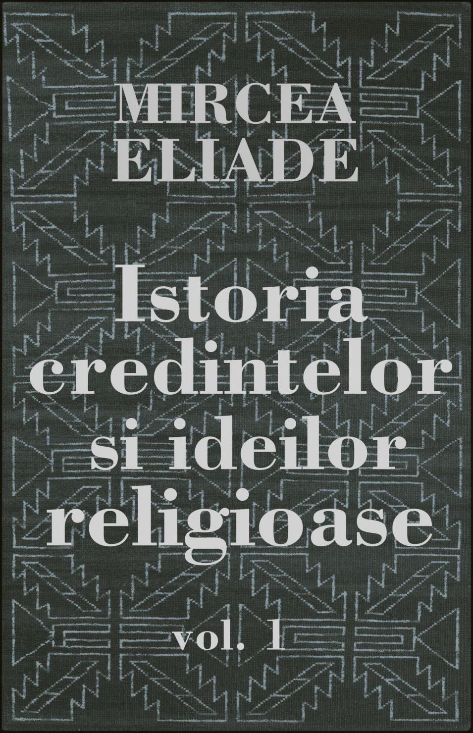 Mircea Eliade Istoria Credintelor Si Ideilor Religioase Vol