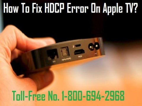 1-800-694-2968 How To Fix HDCP Error On Apple TV? Easy Steps by