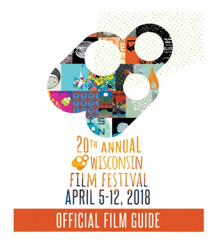 Now That Wisconsin Film Festival Has >> 2018 Wisconsin Film Festival Film Guide By Uw Madison Division Of