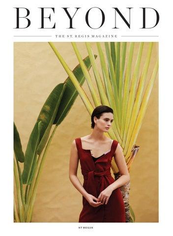 Beyond 11 The St Regis Magazine Issue 11 By St Regis Hotels