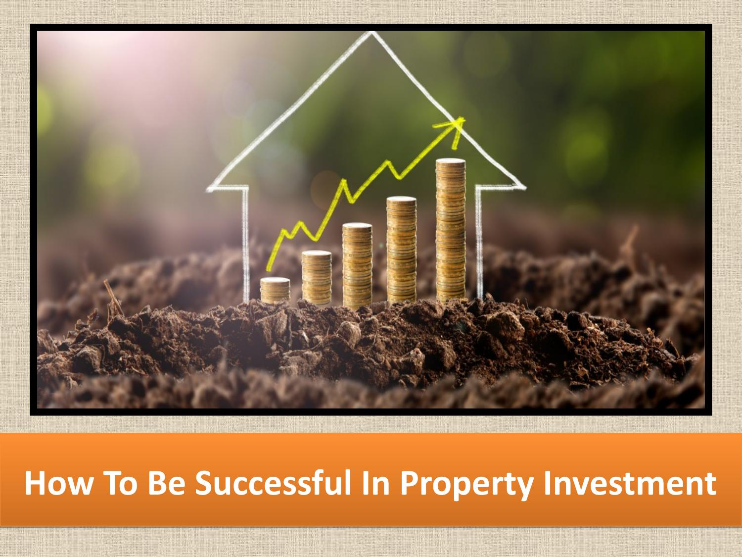 How to Be Successful in Property Investment images