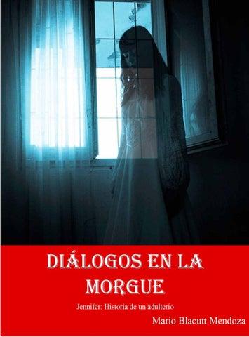 b72669766 Dialogos en la morgue by eldeberdevivirfeliz - issuu