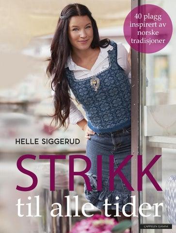 9763f5f88109 Strikk til alle tider av Helle Siggerud by Cappelen Damm AS - issuu