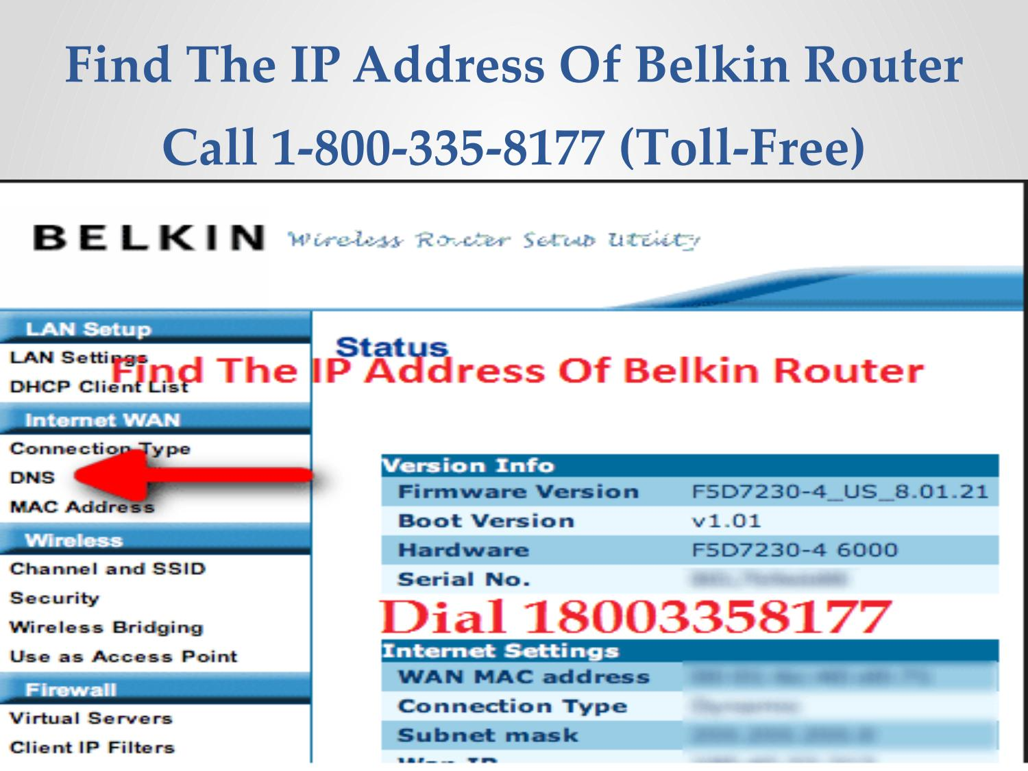 Call 18002046959 to find the ip address of belkin router by
