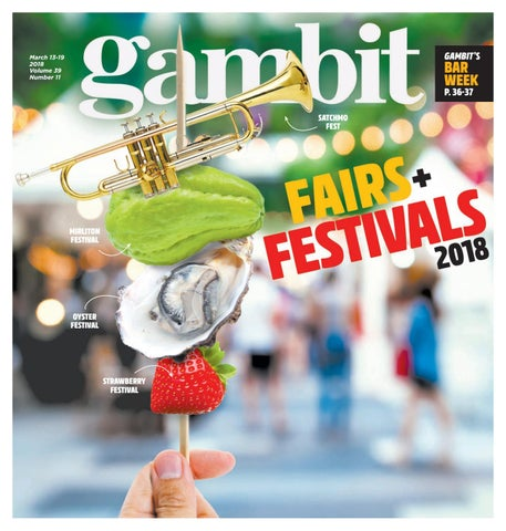 Gambit New Orleans, March 13, 2018 by Gambit New Orleans - issuu