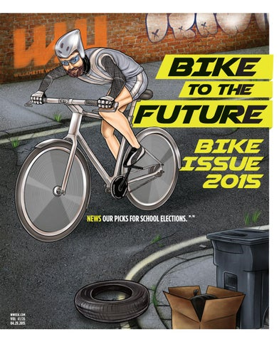 BIKE TO THE FUTURE BIKE ISSUE 2015 NEWS OUR PICKS FOR SCHOOL ELECTIONS. 13295dc25