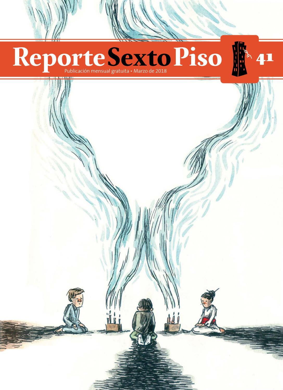 Reporte Sexto Piso No. 41 by Editorial Sexto Piso - issuu