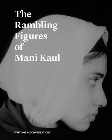 The Rambling Figures of Mani Kaul by Courtisane festival - issuu