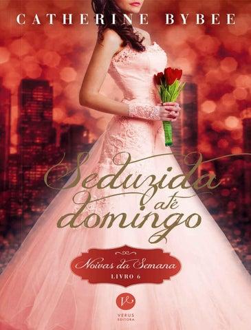 47e79e3fc Seduzida até domingo (noivas da semana) - livro 6 - catherine bybee ...