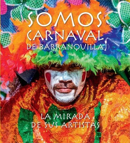 0bb4cb92c4c6 Revista Somos Carnaval de Barranquilla La mirada y sus artistas by ...