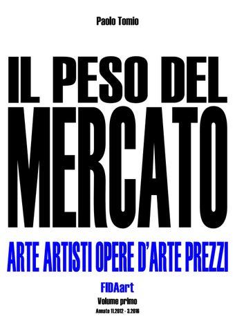 IL PESO DEL MERCATO - FIDAart 2012-2016 Volume Primo by Paolo Tomio ... e55e3d80d44