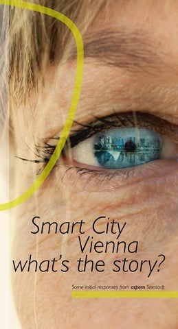 Smart City Vienna - what's the story? by aspern Die Seestadt Wiens