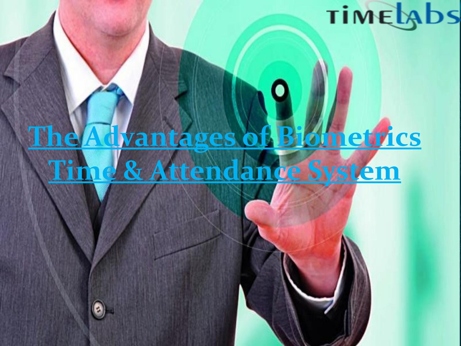 The advantages of biometrics time & attendance system by