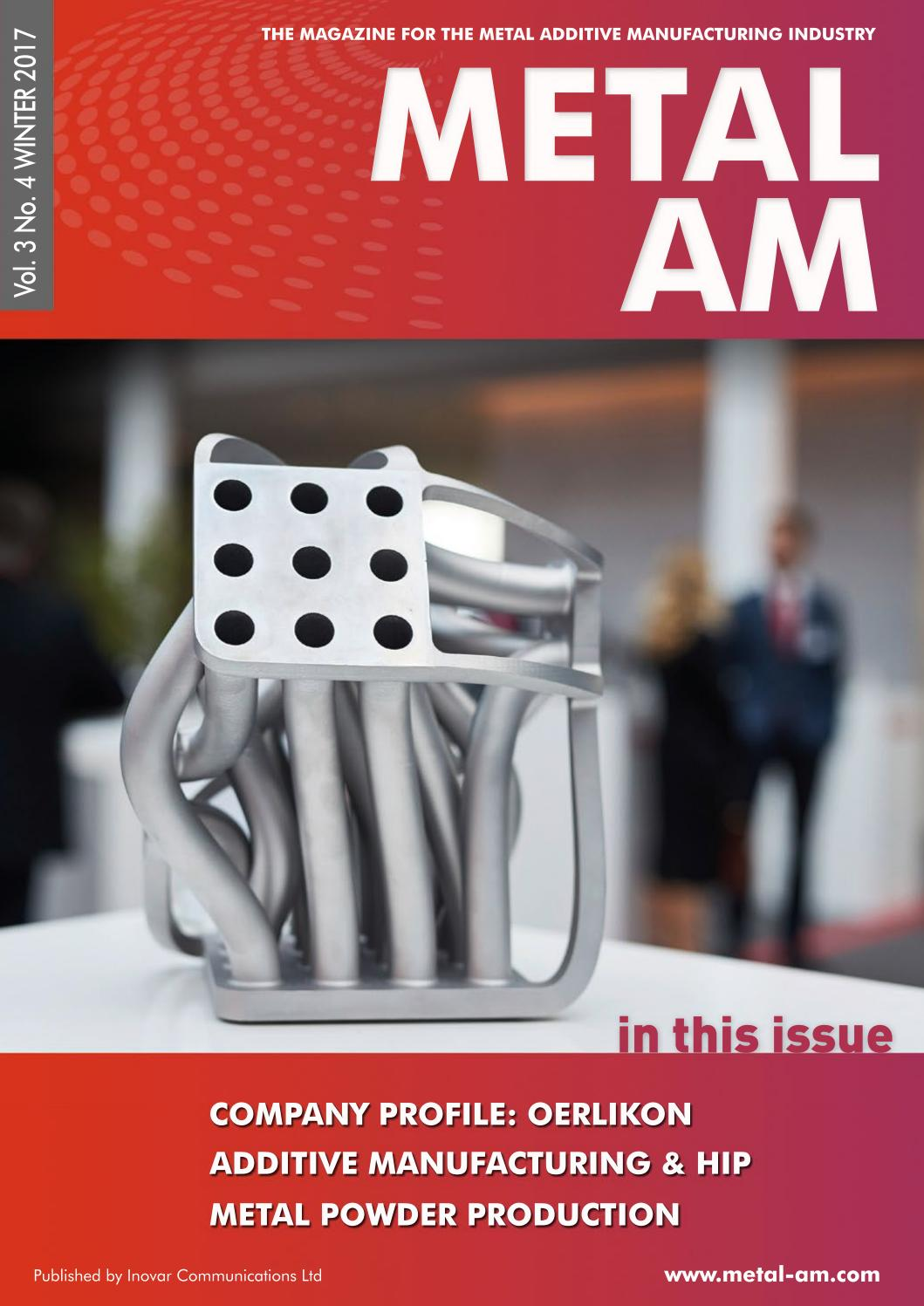 Metal AM Winter 2017 by Inovar Communications - issuu