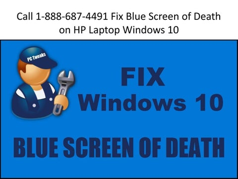 Call 1 888 687 4491 fix blue screen of death on hp laptop