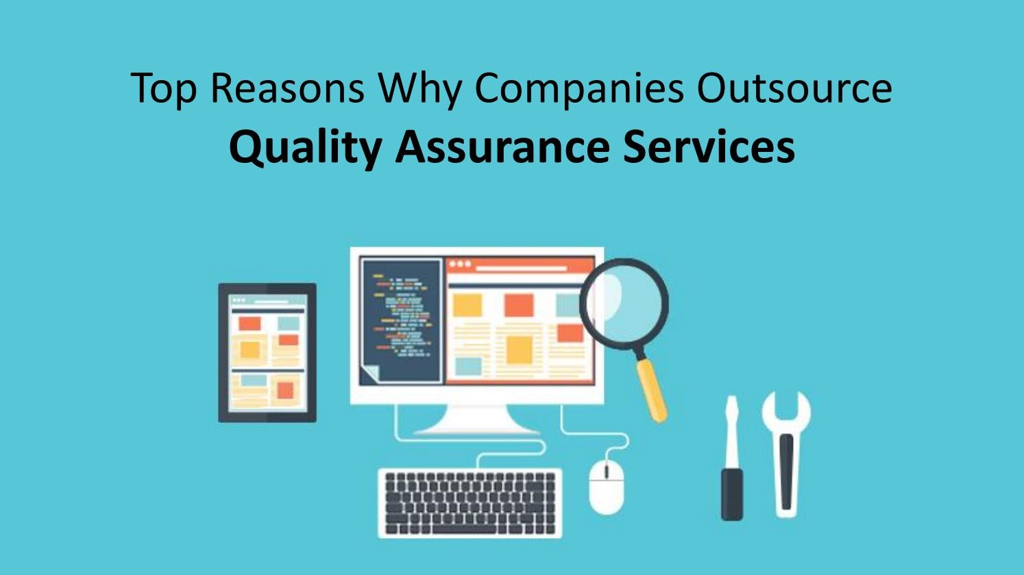 Top reasons why companies outsource quality assurance services