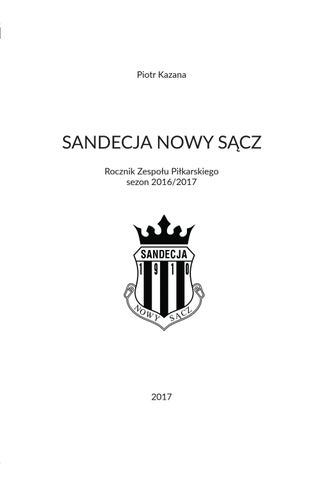 Rocznik zespołu piłkarskiego Sandecja Nowy Sącz 2016 2017 by Be.Cha ... 3189562ec35