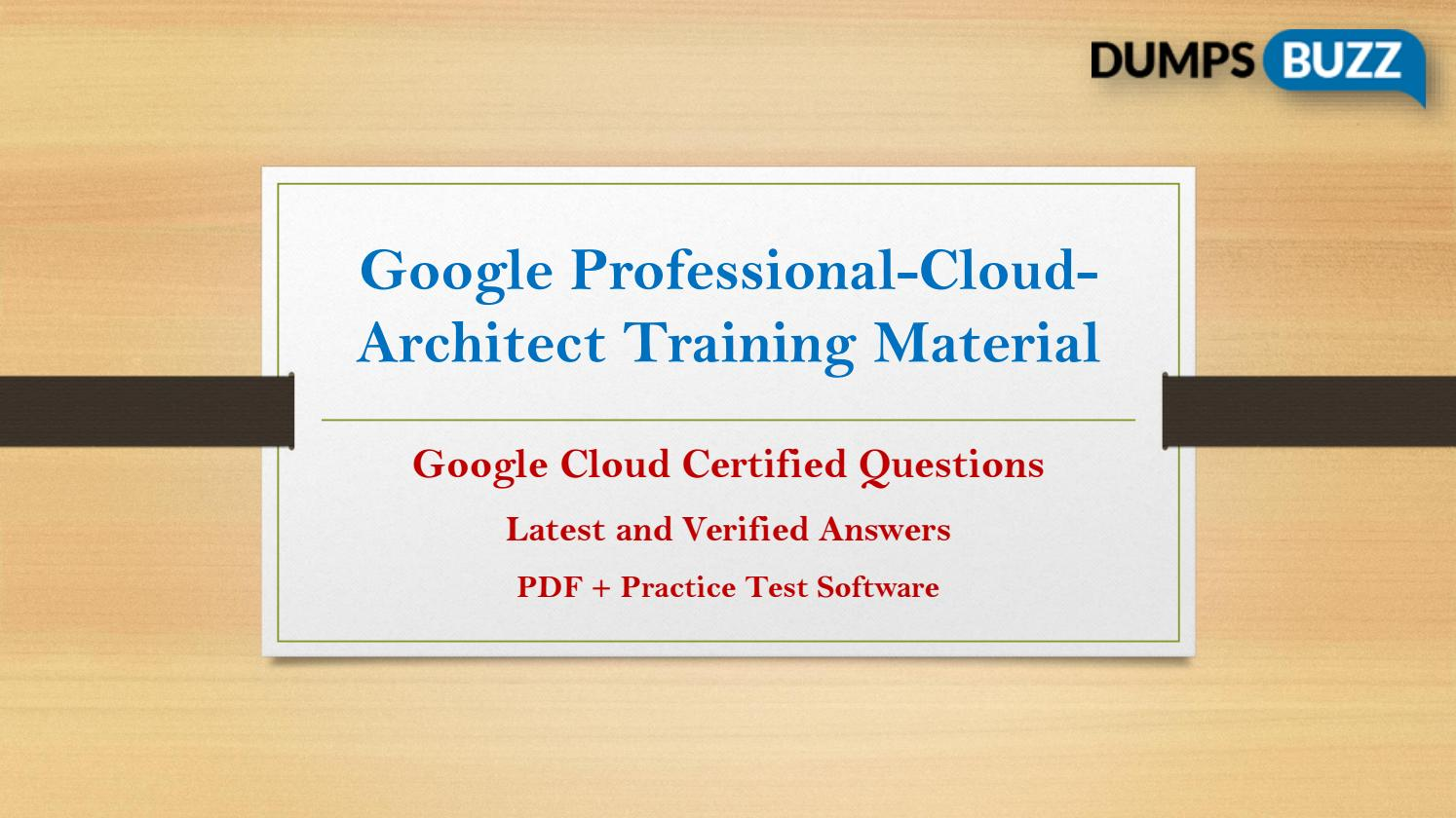 Google Professional Cloud Architect Exam Training Material With