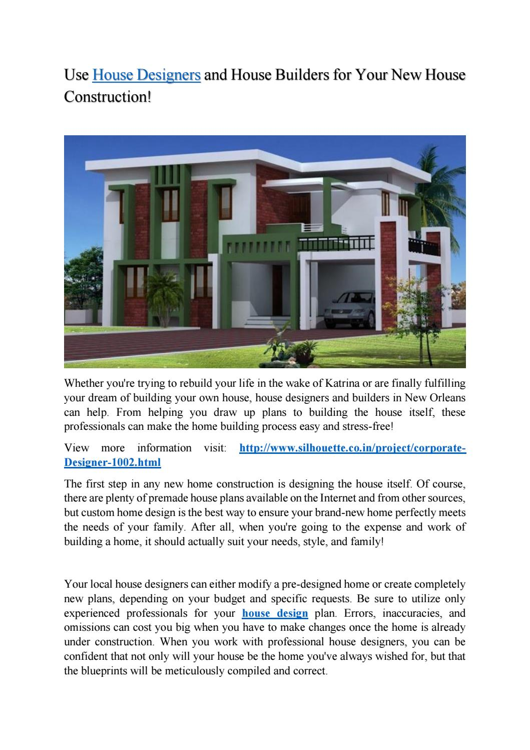 Use House Designers And House Builders For Your New House Construction!