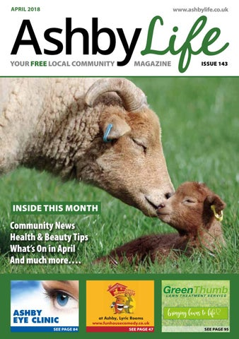 Ashby Life magazine April 2018 by Ashby Life issuu