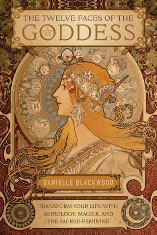 The twelve faces of the goddess by danielle blackwood by llewellyn praise for the twelve faces of the goddess fandeluxe Choice Image