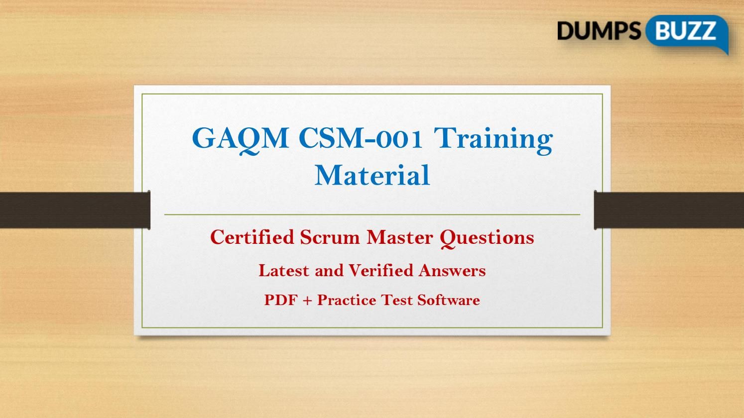 Gaqm Csm 001 Dumps 100 Passing Promise On Csm 001 Exam By