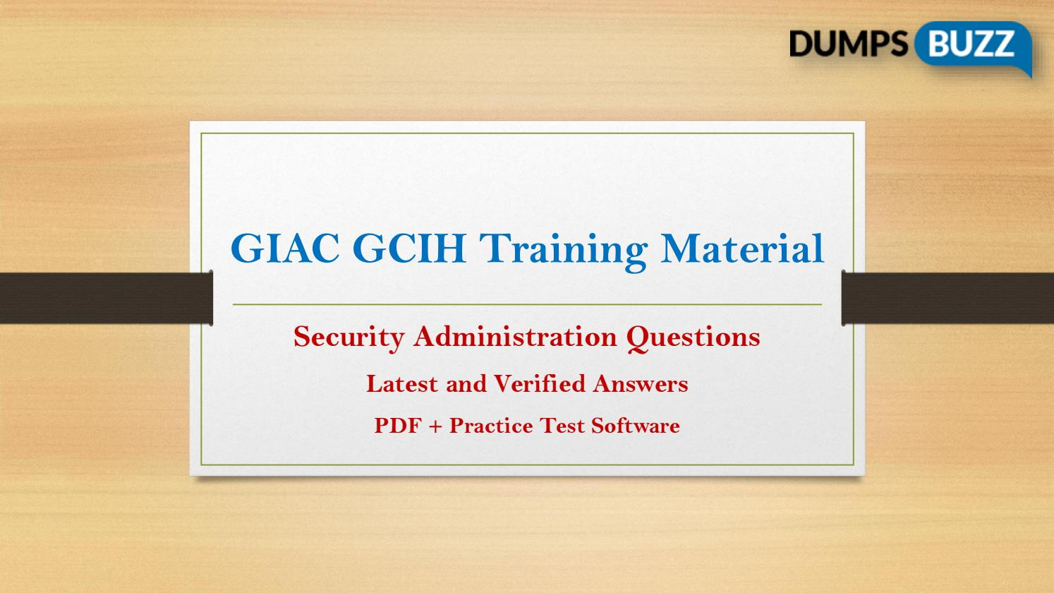 Up To Date And Valid Gcih Training Material Pass Gcih Exam With New