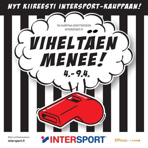 nyt kiireesti intersport-kauppaan! TAI SURFFAA OSOITTEESEEN INTERSPORT.FI c637aea512