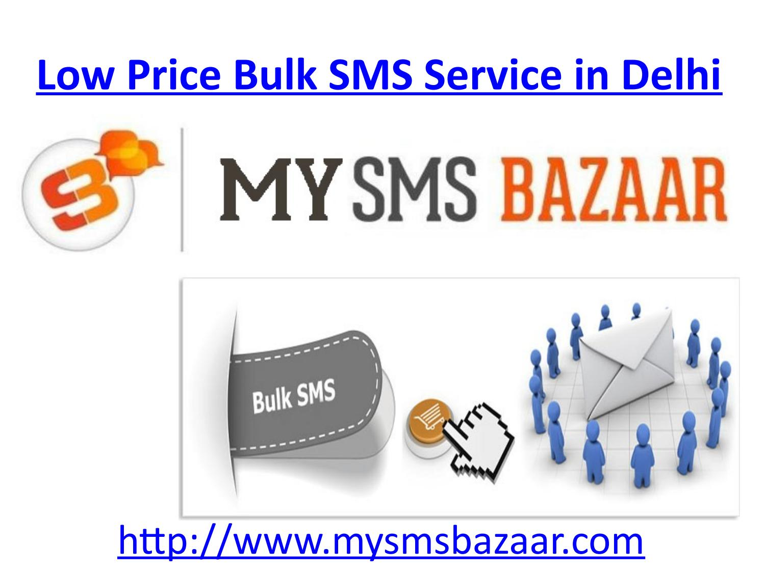 Low Price Bulk SMS Service in Delhi by My SMS BAZAAR - issuu