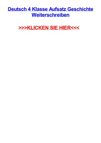 Deutsch 4 Klasse Aufsatz Geschichte Weiterschreiben By Armanigirpq Issuu