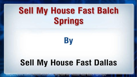 Page 2 of Sell My House Fast Balch Springs