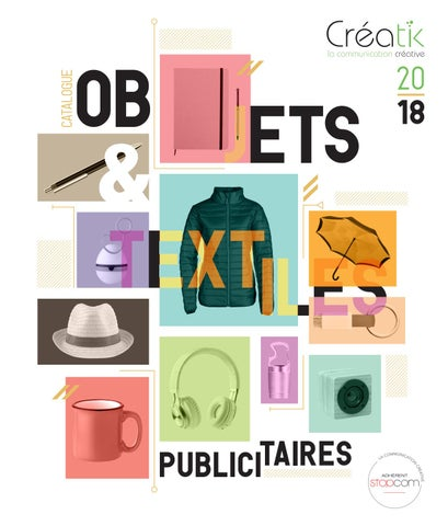b03f5848f3ec65 Creatik 2018 by Objectif Goodies - issuu