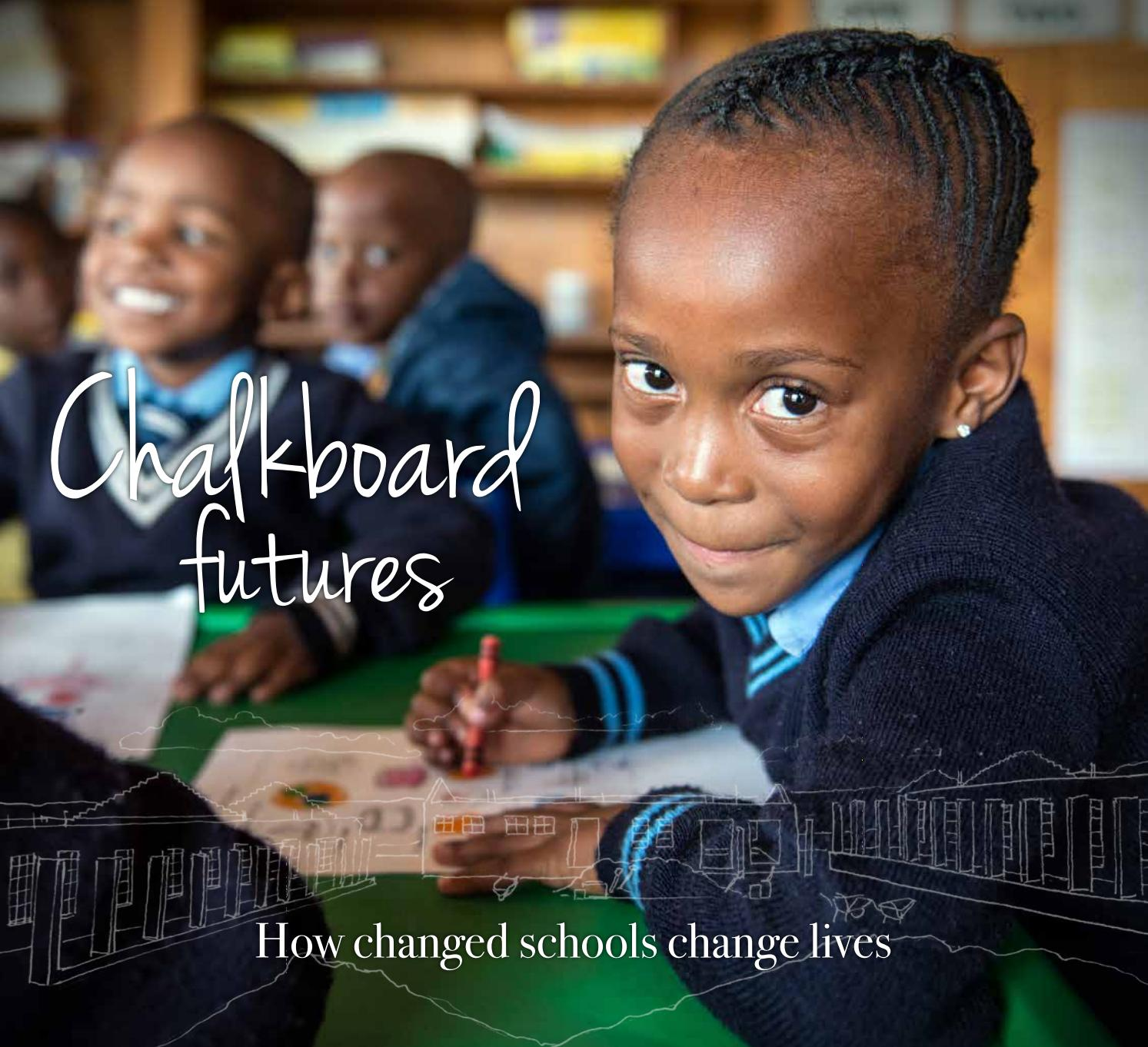 15ed8a6a8407a Chalkboard futures - How changed schools change lives by Cyril Ramaphosa  Foundation - issuu