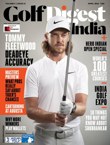 232d7c1a9d8 Golf Digest India - April 2018 by Golf Digest India - issuu