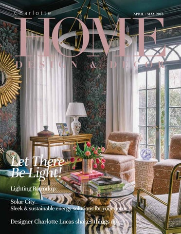 Charlotte April May 2018 By Home Design Decor Magazine