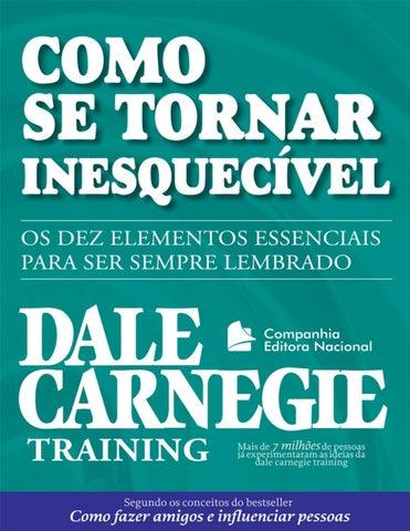 b38d55732 Dale Carnegie - Como Se Tornar Inesquecivel by Andrea Hilbk - issuu