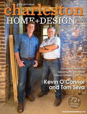 Charleston home design magazine spring 2018 by charleston home charleston our 19th year malvernweather Choice Image