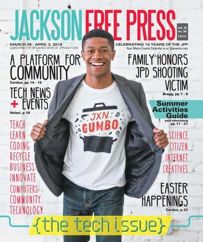 89f30d9b03084f V16n30 - The Tech Issue 2018 by Jackson Free Press Magazine - issuu