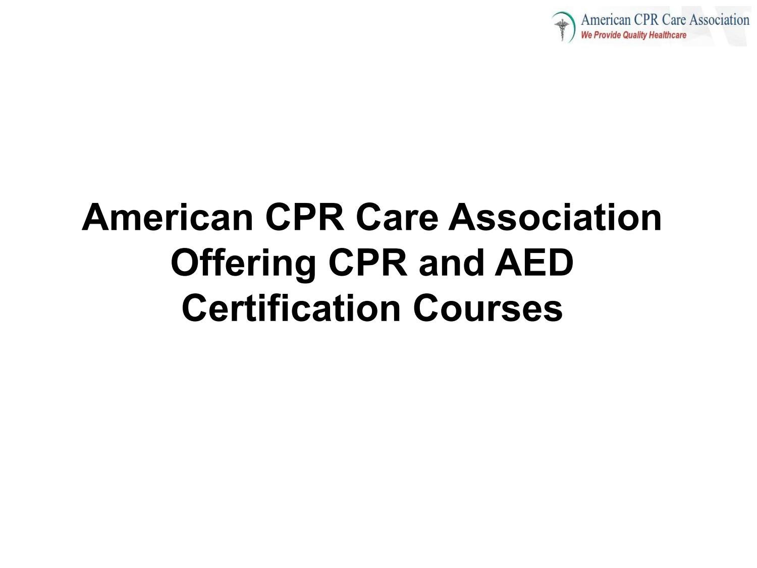 American Cpr Care Association Offering Cpr And Aed Certification