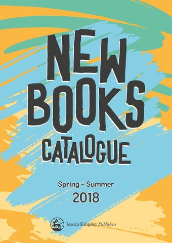 Jessica Kingsley Publishers New Books Catalogue Springsummer 2018