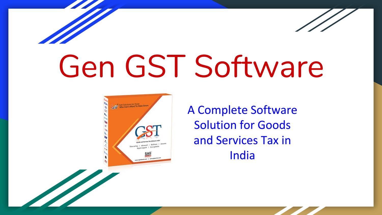 Gen GST Software: Smart Choice of Tax professionals by SAG Infotech