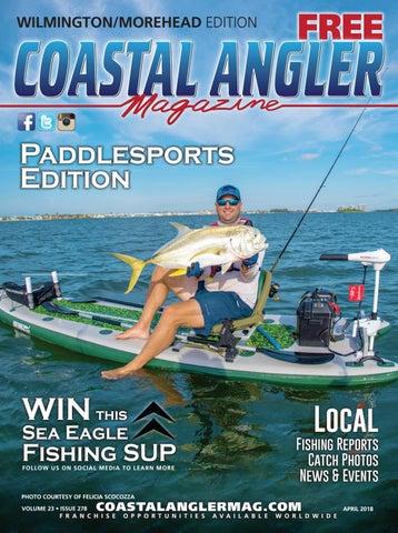 Coastal Angler Magazine - April / Wilmington-Morehead by Coastal