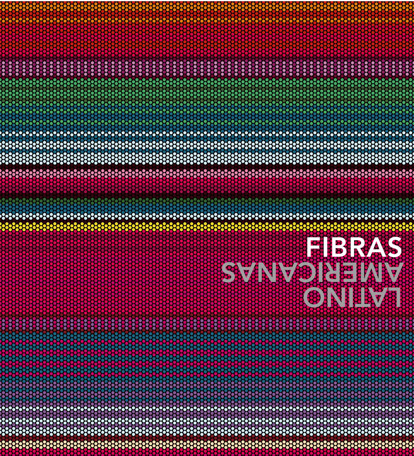 Fibras latinoamericanas by arte al lmite issuu malvernweather Choice Image