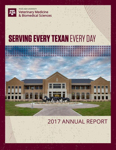 CVM 2017 Annual Report by Texas A&M College of Veterinary